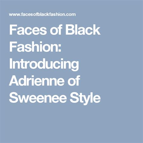 Faces of Black Fashion: Introducing Adrienne of Sweenee