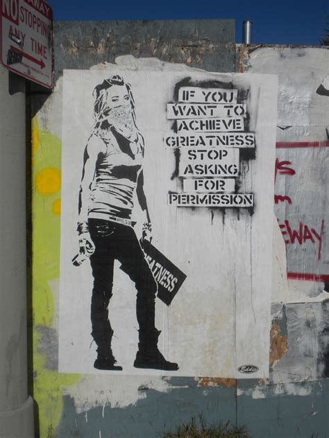 """Streetart: """"If You Want To Achieve Greatness – Stop Asking"""
